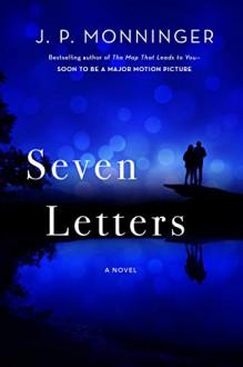 Seven Letters - J.P. Monninger