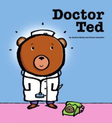 Doctor Ted - Andrea Beaty