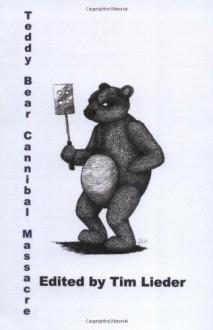 Teddy Bear Cannibal Massacre - Tim W. Lieder, Jenifer Jourdanne, C.C. Parker, Brian Rosenberger, Roberta Rogaw, Tim Johnson, Cameron Hill, Michael Stone, William Brock