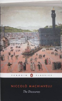 The Discourses - Niccolò Machiavelli, Bernard Crick, Leslie J. Walker