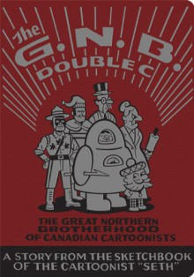 The Great Northern Brotherhood of Canadian Cartoonists - Seth