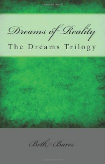 Dreams of Reality - Beth Bares