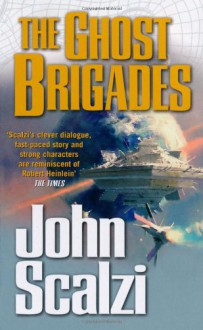 The Ghost Brigades (Old Man's War, #2) - John Scalzi