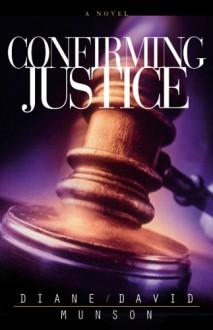 Confirming Justice - David Munson,Diane Munson