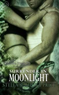 Surrender in Moonlight (Knossos West #2) - Stella Price, Audra Price