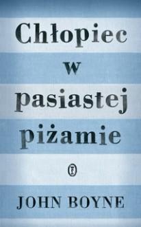 Chłopiec w pasiastej piżamie - John Boyne, Paweł Łopatka