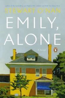 Emily, Alone: A Novel - Stewart O'Nan