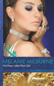 His Poor Little Rich Girl - Melanie Milburne