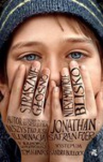 Strasznie głośno, niesamowicie blisko - Jonathan Safran Foer
