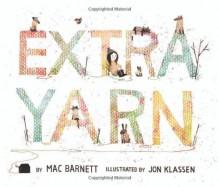 Extra Yarn - Mac Barnett