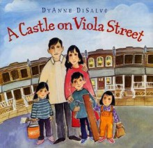 A Castle on Viola Street - DyAnne DiSalvo-Ryan, Dyanne Disalvo