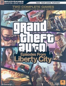 Grand Theft Auto: Episodes from Liberty City Signature Series Strategy Guide (Bradygames Signature Guides) - Tim Bogenn
