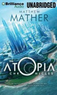 The Atopia Chronicles - Matthew Mather