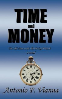 Time and Money: The Old Man with the Pocket Watch - A Novel - Antonio F. Vianna