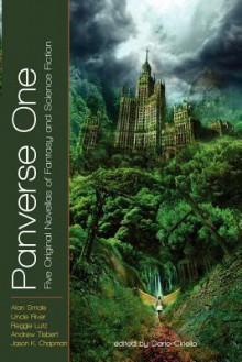 Panverse One - Dario Ciriello, Andrew Tisbert, Uncle River, Jason K. Chapman, Alan Smale, Reggie Lutz