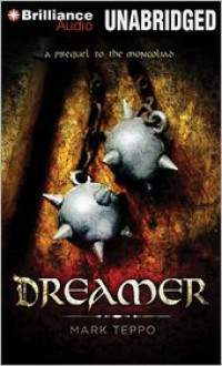 Dreamer: A Prequel to the Mongoliad - Luke Daniels, Mark Teppo