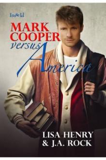 Mark Cooper versus America - Lisa Henry,J.A. Rock