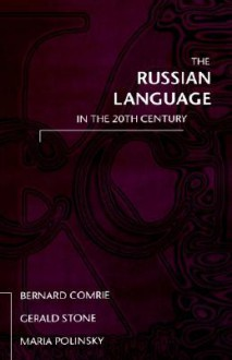 The Russian Language in the 20th Century - Bernard Comrie, Maria Polinsky, Gerald Stone