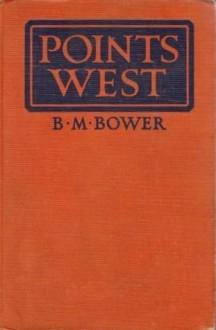 Points West - B.M. Bower