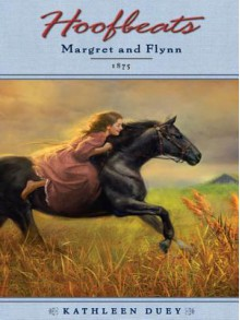 Hoofbeats: Margret and Flynn - Kathleen Duey