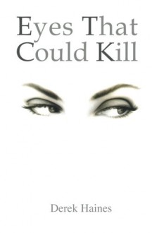 Eyes That Could Kill - Derek Haines