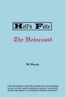 Hell's Folly - W. Moody