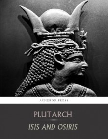 Isis and Osiris - Plutarch