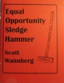 Equal Opportunity Sledge Hammer (Little red book) - Scott Wannberg, Ellyn Maybe