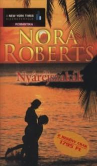 Nyáréjszakák - Nora Roberts, Viktória Radics