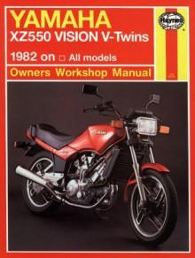 Yamaha XZ 550 Vision V-Twins Owners Workbook Manual, No. M821: 1982 on - John Haynes