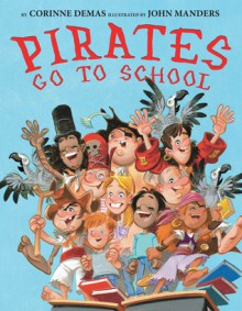 Pirates Go to School - Corinne Demas,John Manders