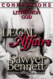 Legal Affairs - Confessions of a Litigation God - Sawyer Bennett