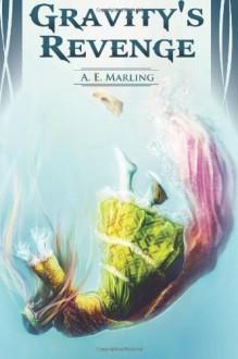 Gravity's Revenge - A.E. Marling