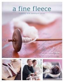 A Fine Fleece: Knitting with Handspun Yarns - 'Lisa Lloyd'