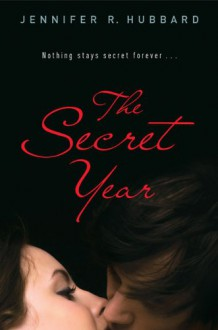 The Secret Year - Jennifer R. Hubbard