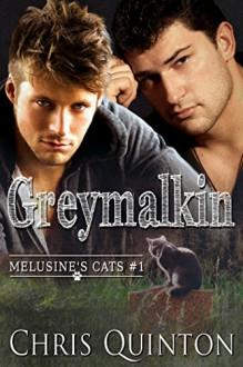 Greymalkin (Melusine's Cats Book 1) - Chris Quinton