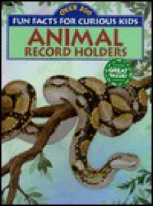I Wonder Which Snake Is the Longest: And Other Neat Facts about Animal Records - Annabelle Donati, Pamela Johnson
