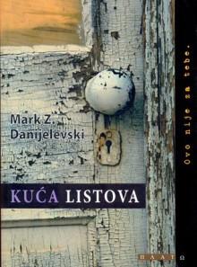 Kuća listova - Aleksandar V. Stefanović, Mark Z. Danielewski