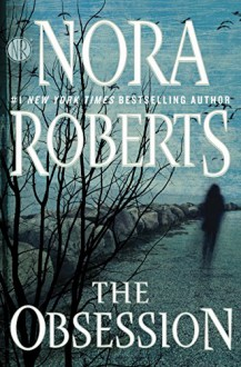The Obsession - Nora Roberts