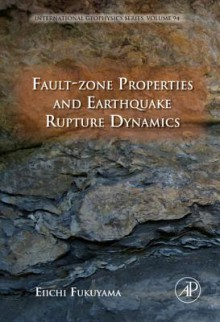 Fault-Zone Properties and Earthquake Rupture Dynamics - Eiichi Fukuyama