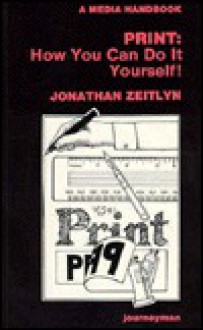 Print: How You Can Do It Yourself - Jonathan Zeitlyn