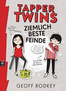 Tapper Twins - Ziemlich beste Feinde (Die Tapper Twins-Reihe, Band 1) - Geoff Rodkey, Carolin Müller