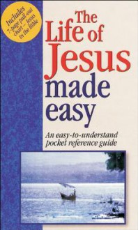 The Life of Jesus Made Easy: An Easy to Understand Pckt Ref Guide [With Charts] - Paul Hendrickson
