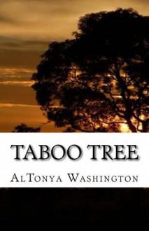 Taboo Tree - AlTonya Washington