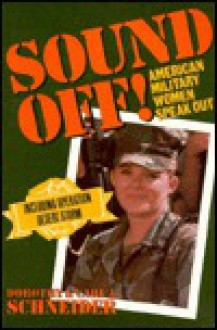 Sound Off!: American Military Women Speak Out - Carl J. Schneider,Dorothy Schneider
