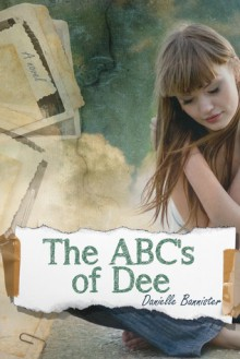 The ABC's of Dee - Danielle Bannister