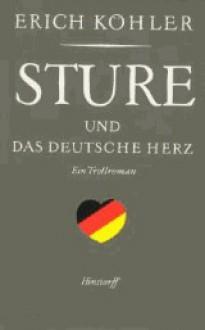 Sture und das deutsche Herz - Erich Köhler