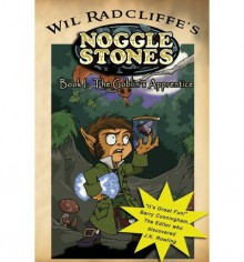 [ { NOGGLE STONES BOOK I: THE GOBLIN'S APPRENTICE } ] by Radcliffe, Wil (AUTHOR) Mar-18-2013 [ Paperback ] - Wil Radcliffe