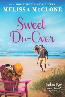 Sweet Do-Over (Indigo Bay Second Chance Romances #2) - Melissa McClone