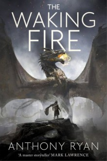 The Waking Fire: The Draconis Memoria - Anthony Ryan